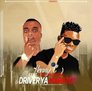 Henny C - Driver ya Marato ft. King Monada